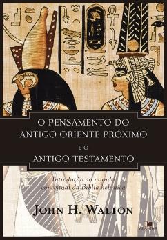 Pensamento do antigo Oriente Próximo e o Antigo Testamento, O
