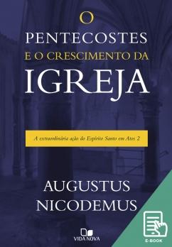 Pentecostes e o crescimento da igreja, O (E-book)
