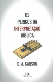 Perigos da interpretação bíblica, Os