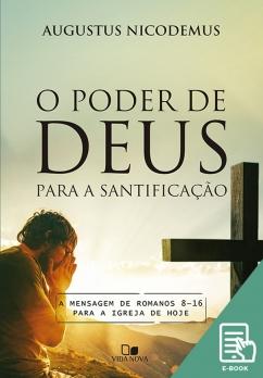 Poder de Deus para a santificação, O (E-book)