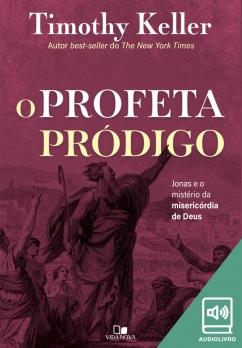 Profeta pródigo, O (Audiolivro)
