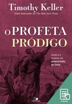 Profeta pródigo, O (E-book)