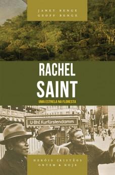 Rachel Saint - Série heróis cristãos ontem & hoje