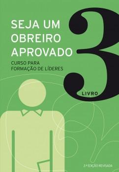 Seja um obreiro aprovado - Livro 3