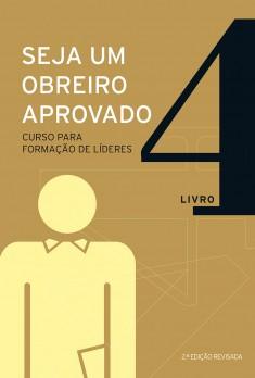 Seja um obreiro aprovado - Livro 4
