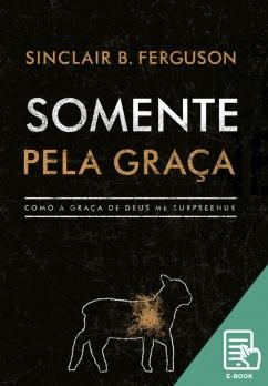 Somente pela graça (E-book)