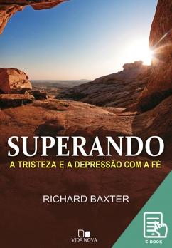 Superando a tristeza e a depressão com a fé (E-book)
