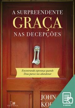 Surpreendente graça nas decepções, A (E-book)