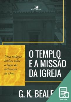 Templo e a missão da igreja, O (E-book)