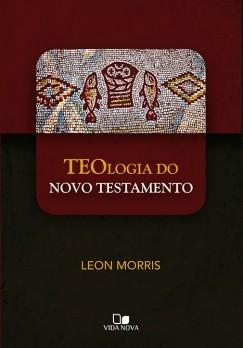 Teologia do Novo Testamento - Morris