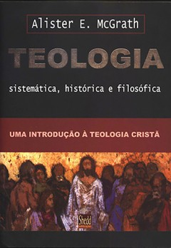 Teologia Sistemática, histórica e filosófica