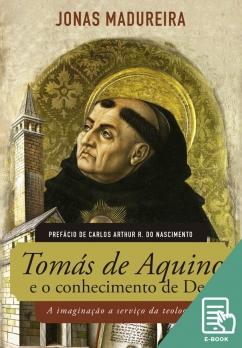 Tomás de Aquino e o conhecimento de Deus (E-book)