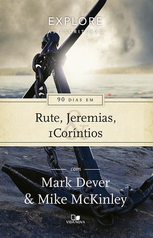 90 dias em Rute, Jeremias e 1Coríntios - Série Explore as Escrituras