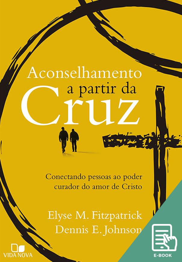 Aconselhamento a partir da cruz (E-book)