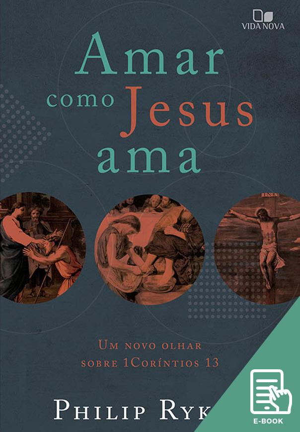 Amar como Jesus ama (E-book)