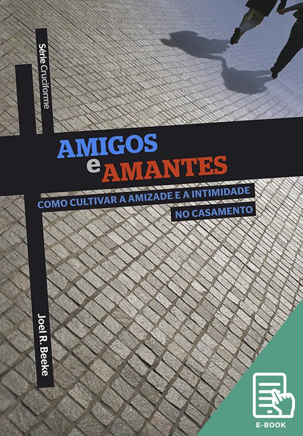 Amigos e amantes - Série Cruciforme (E-book)