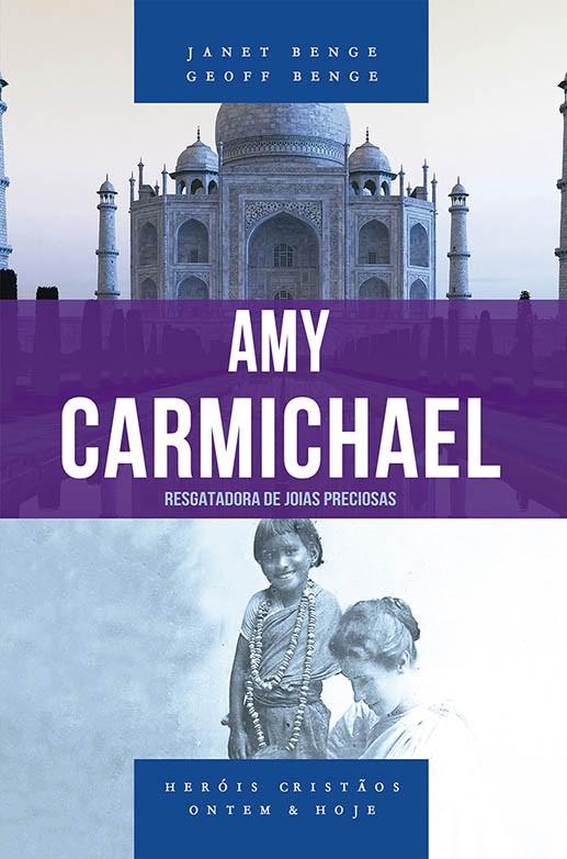 Amy Carmichael - Série heróis cristãos ontem & hoje