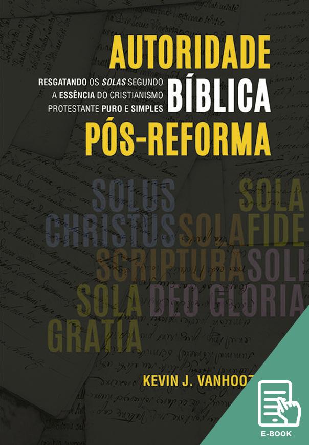 Autoridade bíblica pós-reforma (E-book)