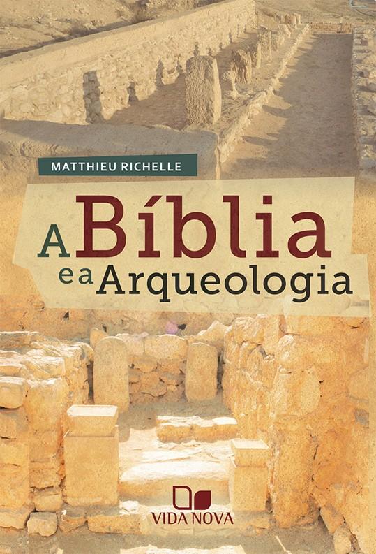 Bíblia e a arqueologia, A