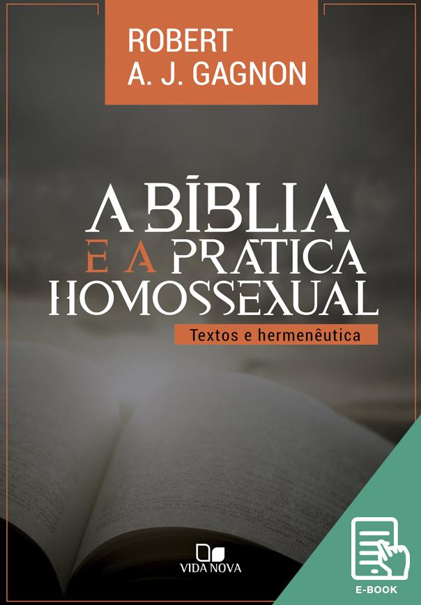Bíblia e a prática homossexual, A (E-book)