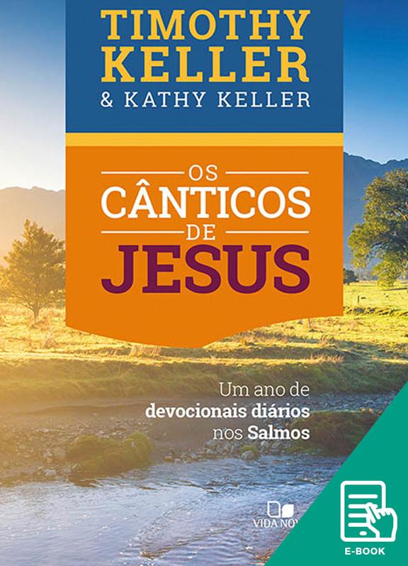 Cânticos de Jesus, Os (E-book)
