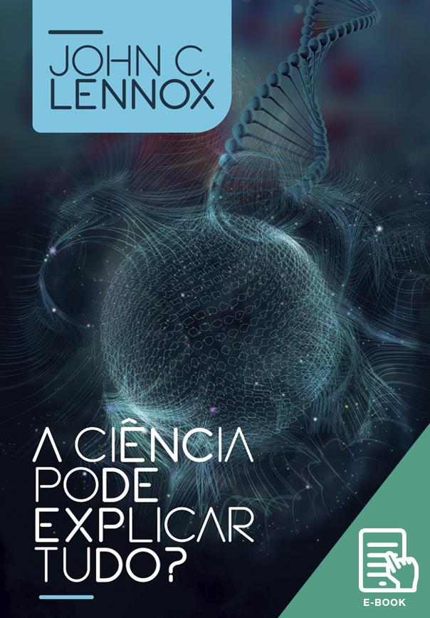 Ciência pode explicar tudo?, A (E-book)