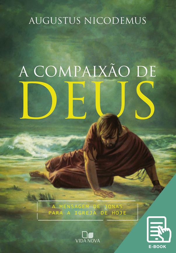 Compaixão de Deus, A (E-book)
