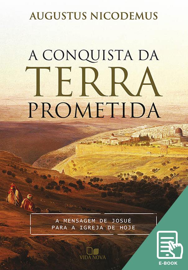 Conquista da terra prometida, A (E-book)