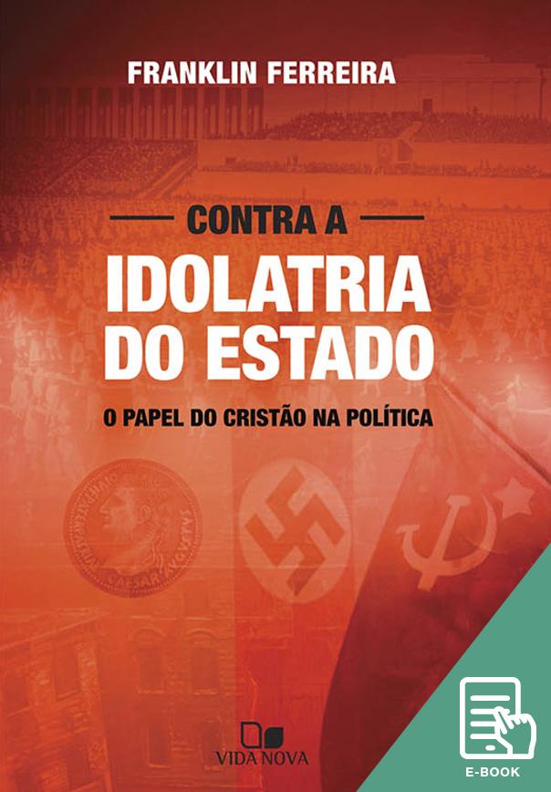Contra a idolatria do Estado (E-book)