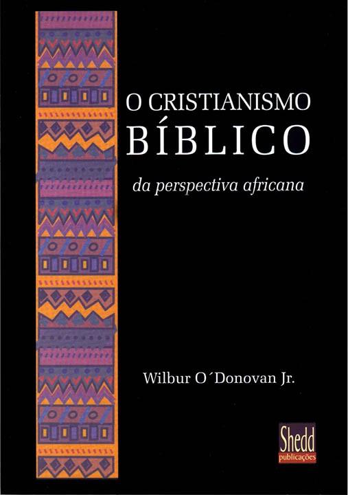 Cristianismo bíblico da perspectiva africana, O