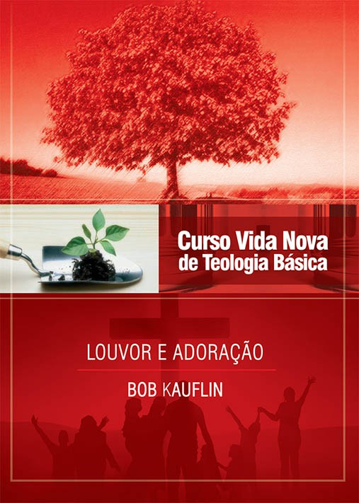 Curso Vida Nova de Teologia básica - Vol. 11 - Louvor e adoração