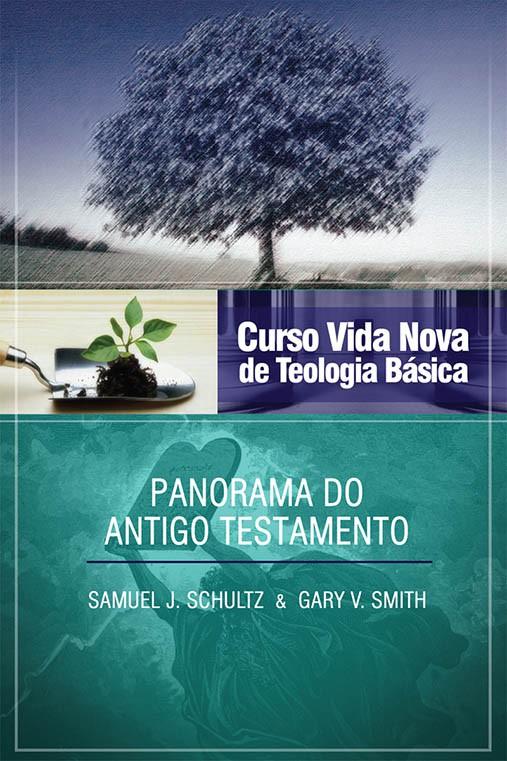 Curso Vida Nova de Teologia básica - Vol. 2 - Panorama do Antigo Testamento