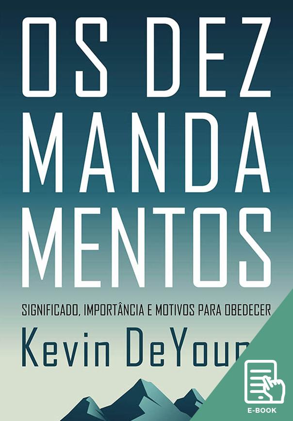 Dez Mandamentos, Os (E-book)