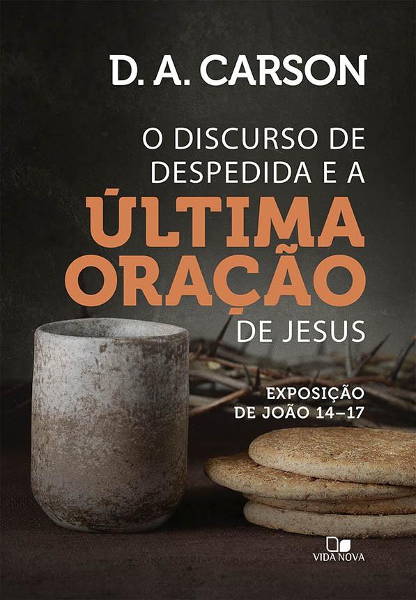 Discurso de despedida e a última oração de Jesus, O