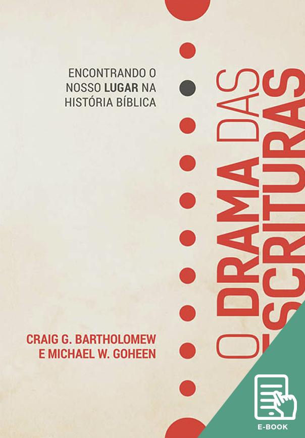 Drama das Escrituras, O (E-book)