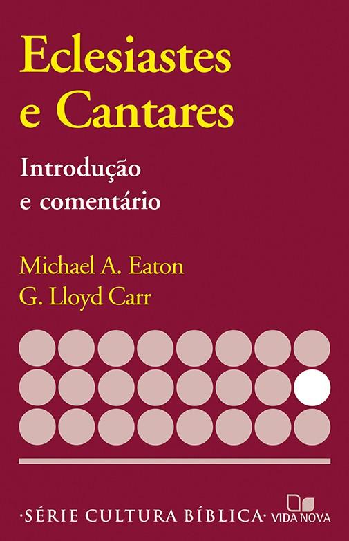 Eclesiastes e Cantares, introdução e comentário