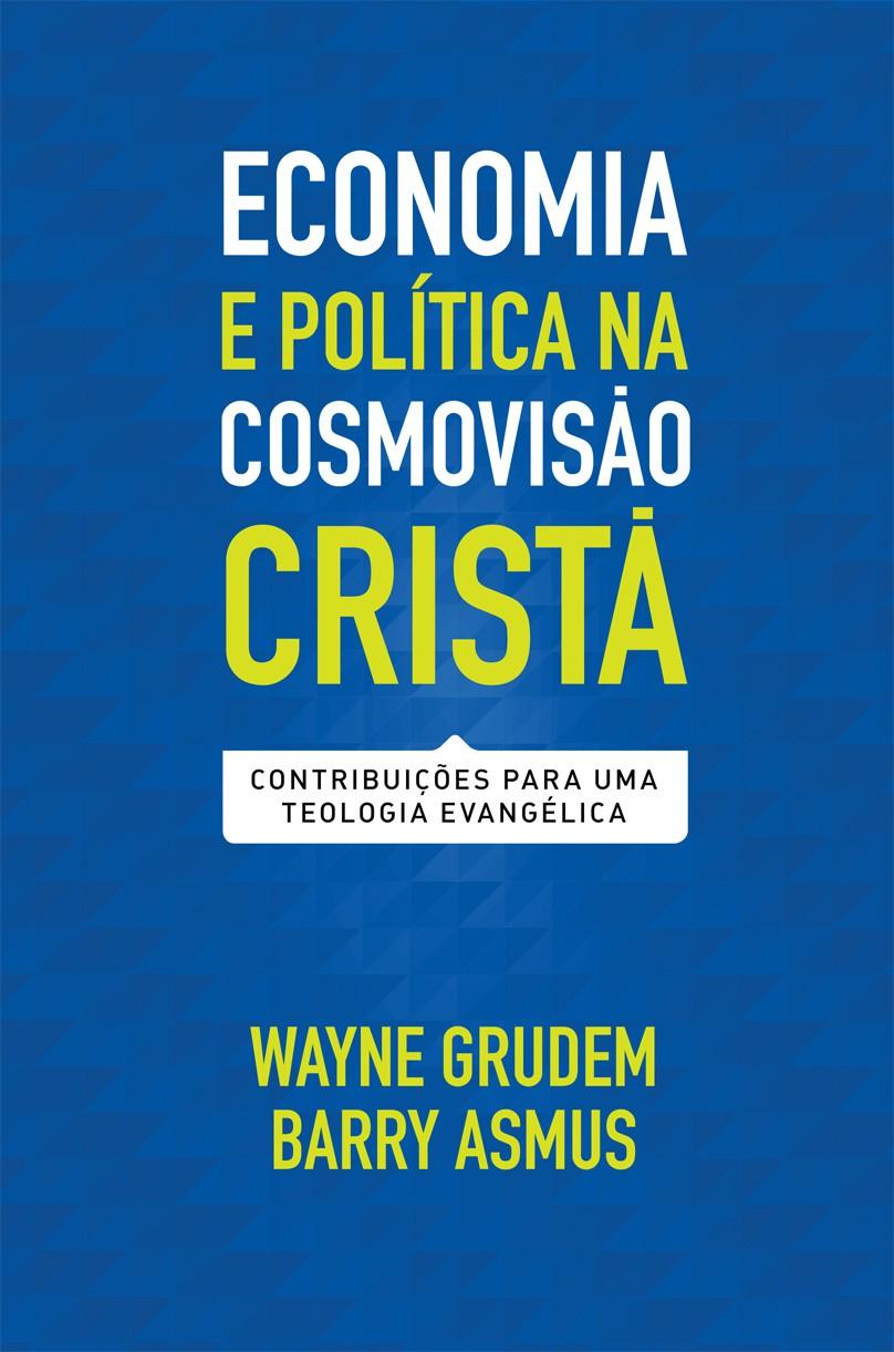 Economia e política na cosmovisão cristã