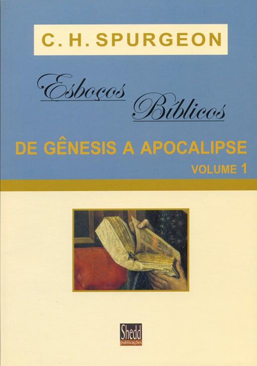 Esboços bíblicos - de Gênesis a Apocalipse - Volume 1