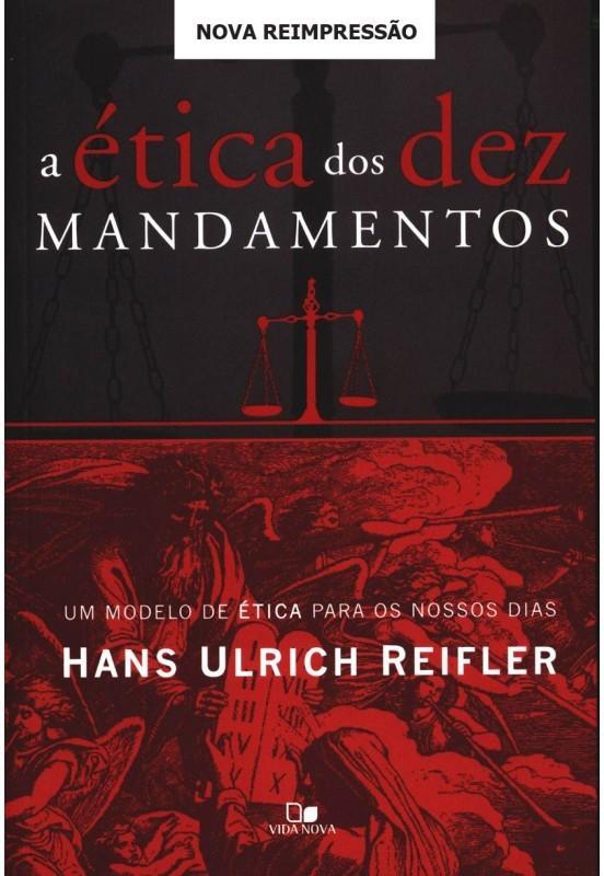 Ética dos dez mandamentos, A
