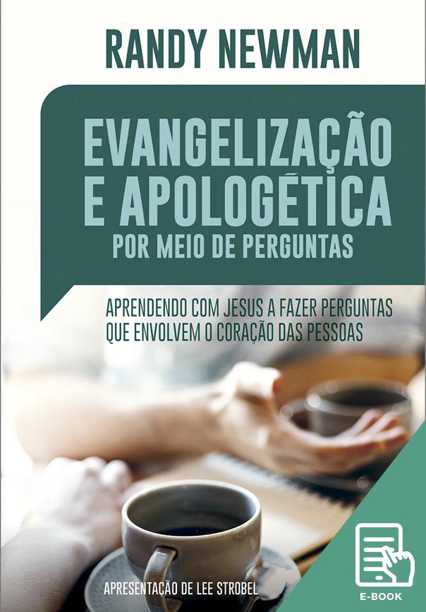 Evangelização e apologética por meio de perguntas (E-book)