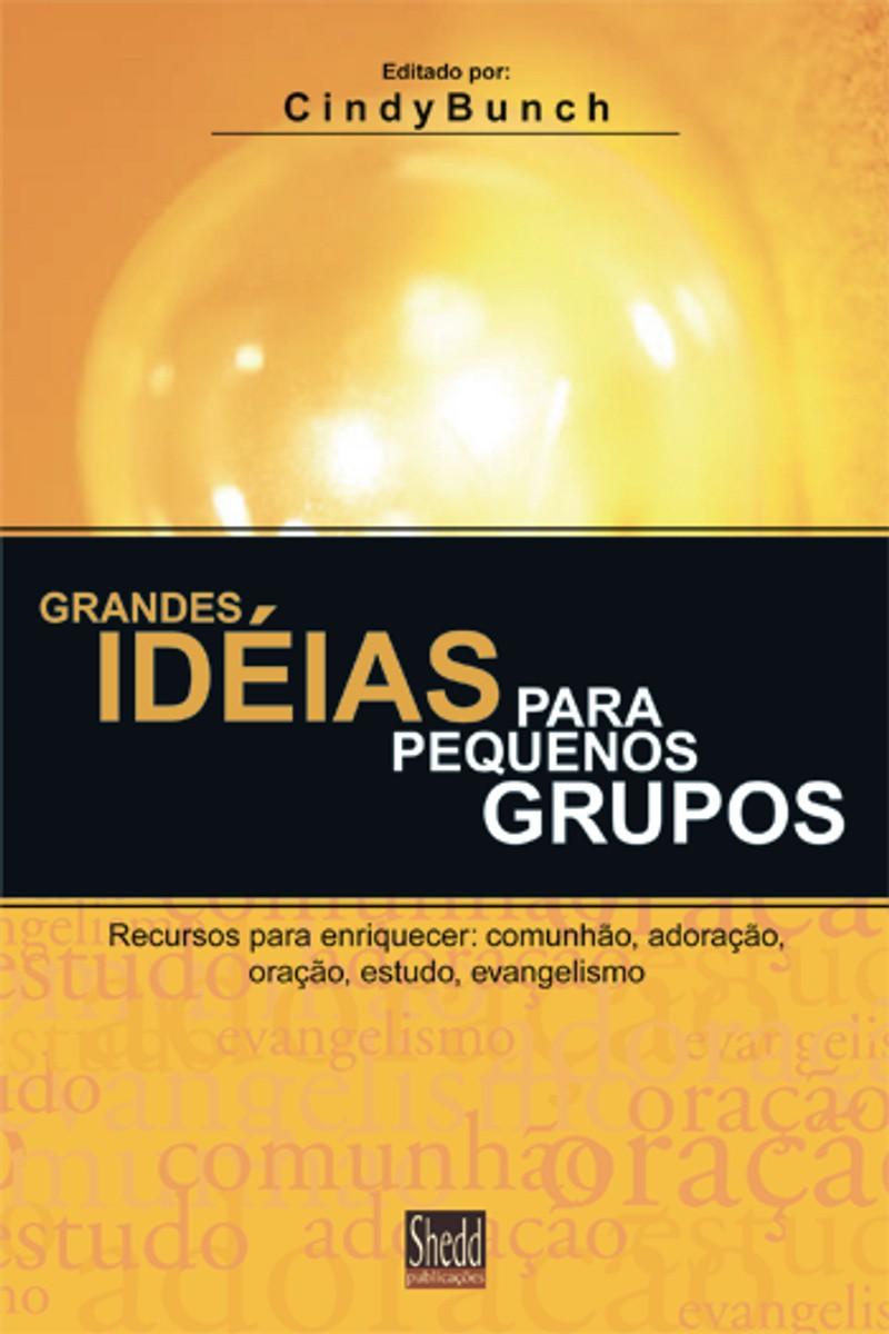Grandes ideias para pequenos grupos