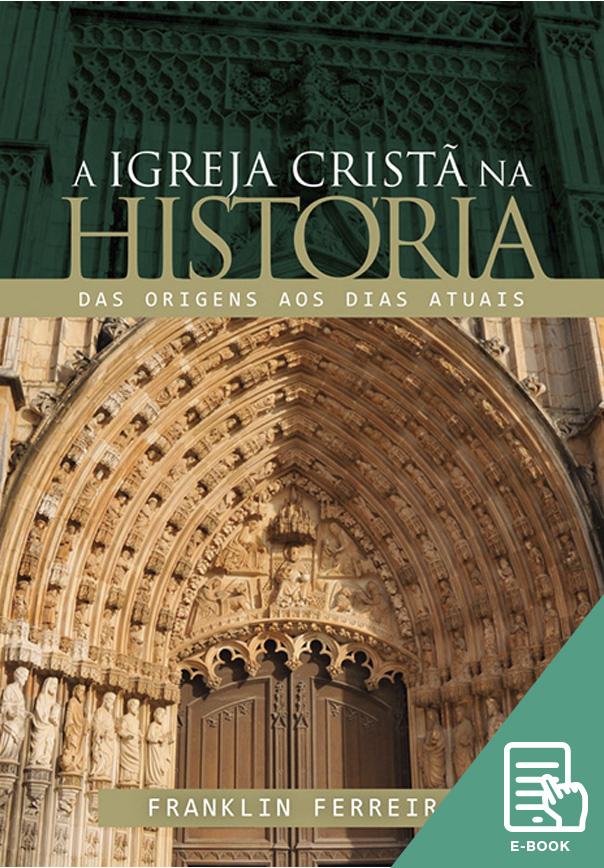 Igreja cristã na história, A (E-book)