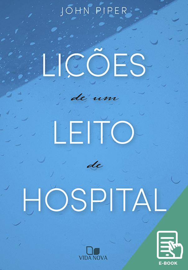 Lições de um leito de hospital (E-book)