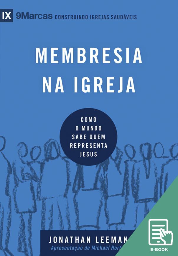 Membresia na igreja - Série 9Marcas (E-book)