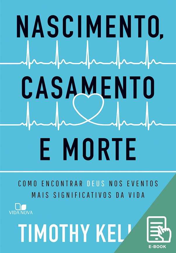 Nascimento, casamento e morte (E-book)