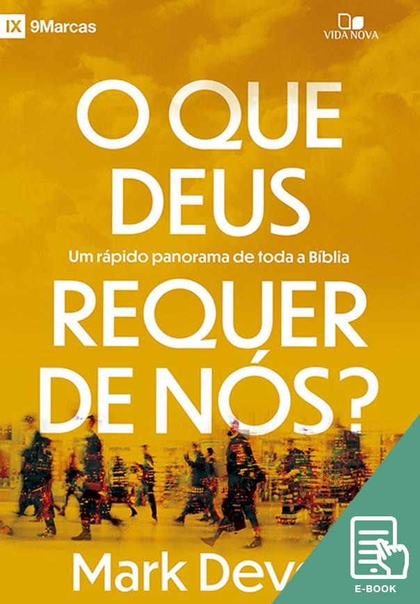 O que Deus requer de nós? (E-book)