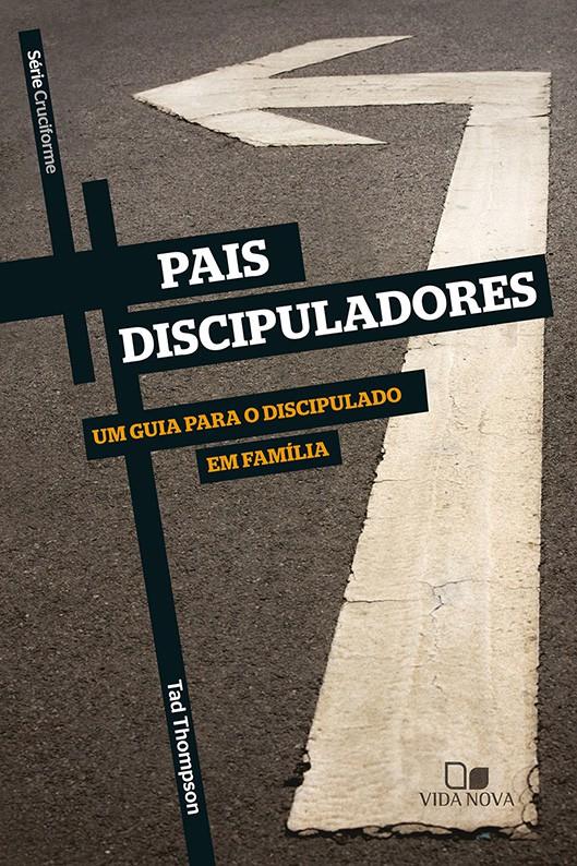 Pais discipuladores - Série Cruciforme