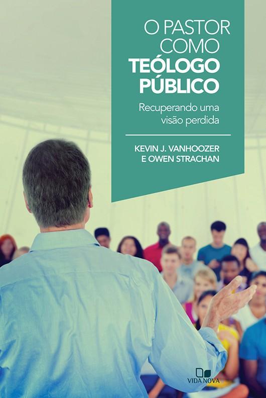 Pastor como teólogo público, O