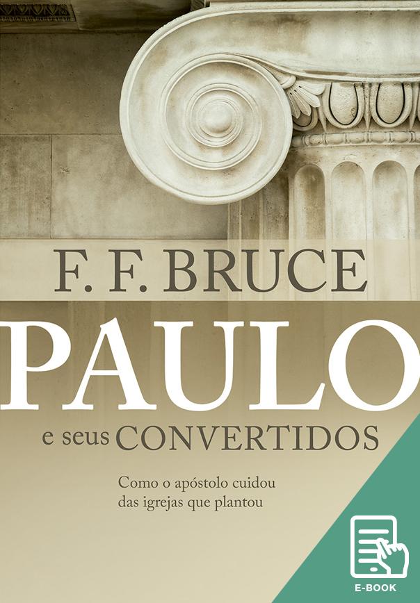 Paulo e seus convertidos (E-book)