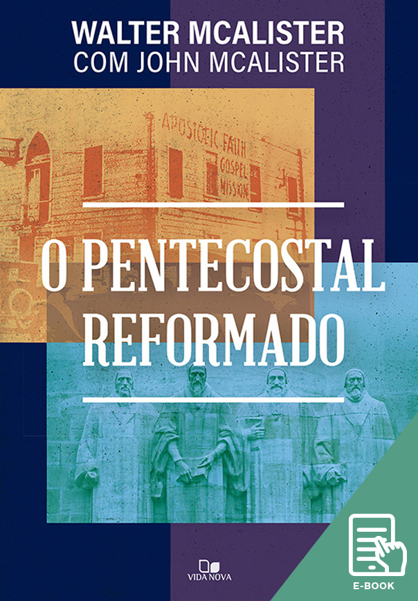 Pentecostal reformado, O (E-book)